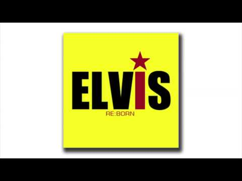 ELVIS PRESLEY – Re:Born (Megamix of the new 2013 album)
