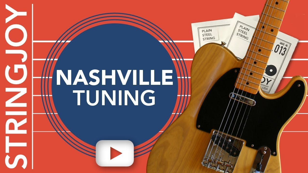What Is Nashville Tuning for Electric Guitar?