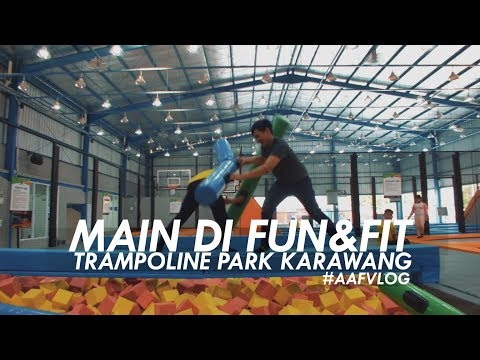 MAIN DI FUN & FIT TRAMPOLINE PARK KARAWANG
