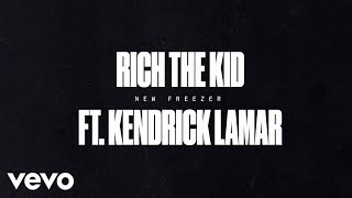 Video Rich The Kid - New Freezer (Audio) ft. Kendrick Lamar MP3, 3GP, MP4, WEBM, AVI, FLV Oktober 2017