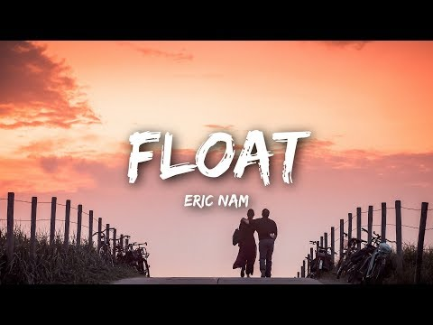 Eric Nam - Float (Lyrics)