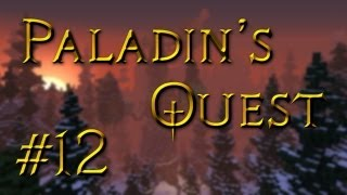 Paladin's Quest - Building A Home.. Or Not