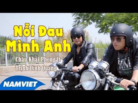 Nỗi Đau Mình Anh - Châu Khải Phong ft Trịnh Đình Quang [MV HD OFFICIAL] - Thời lượng: 8:36.
