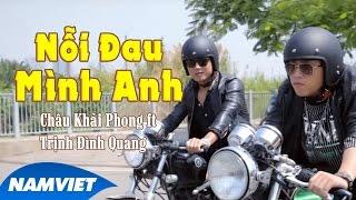 Download Lagu Nỗi Đau Mình Anh - Châu Khải Phong ft Trịnh Đình Quang [MV HD OFFICIAL] Mp3