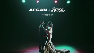 Download lagu Afgan Ft Raisa Percayalah Mp3