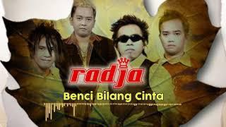 Radja - Benci Bilang Cinta (Official Music Audio)
