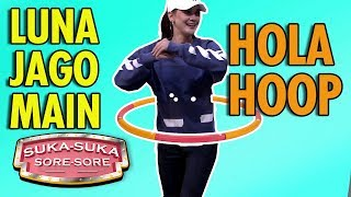 Video Widihhhh Luna Maya Jago Banget Main Hola Hoop - Suka Suka Sore Sore (22/1) PART 2 MP3, 3GP, MP4, WEBM, AVI, FLV Maret 2019