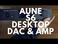 ► The Sweet & Inexpensive Aune S6 DAC & Amp 🎧
