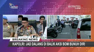 Video Kapolri: JAD Dalang di Balik Aksi Bom Bunuh Diri MP3, 3GP, MP4, WEBM, AVI, FLV Agustus 2018