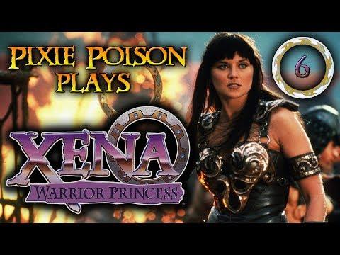Pixie Plays ● Xena: Warrior Princess [6] END