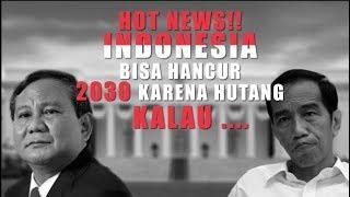 Video HOT NEWS!! INDONESIA BISA HANCUR 2030 KARENA HUTANG, KALAU... MP3, 3GP, MP4, WEBM, AVI, FLV November 2018