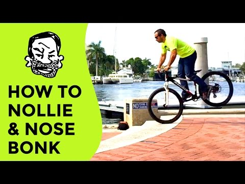 How to nose bonk and nollie a mountain bike