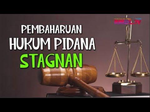 Pembaharuan Hukum Pidana Stagnan