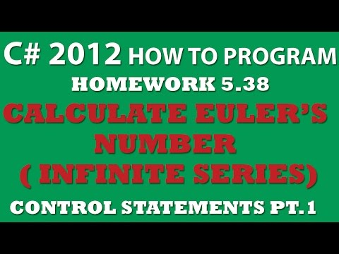 C# Infinite Series – Calculating Euler's Number Without Math.E (Ex 5.38) – Control Statements Pt.1