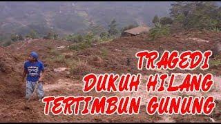 Video TRAGEDI DUKUH YANG HILANG DI TIMBUN GUNUNG ( HIKMAH ) MP3, 3GP, MP4, WEBM, AVI, FLV April 2019