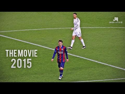 Cristiano Ronaldo vs Lionel Messi 2015 The Movie ●HD●
