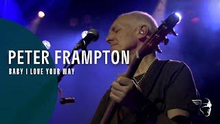 Peter Frampton - Baby I Love Your Way (FCA! 35 Tour - An Evening With Peter Frampton)
