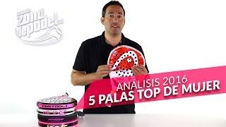 video Análisis: 5 Palas de padel top de mujer para 2016