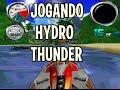 Jogando Hydro Thunder
