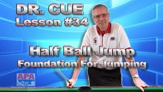 APA Dr. Cue Instruction - Dr. Cue Pool Lesson 34: Foundation For Jumping!