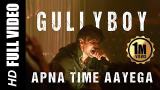 Apna Time Aayega  FULL SONGS | Gully Boy | Ranveer Singh & Alia Bhatt