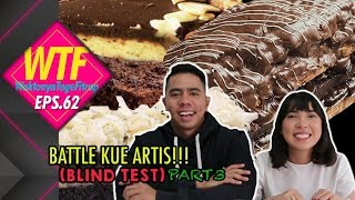 Video WTF #62 BATTLE KUE OLEH-OLEH ARTIS! (TASTE TEST) PART 3 MP3, 3GP, MP4, WEBM, AVI, FLV Desember 2017