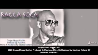 New Bunji Garlin : RAGGA SOCA [2013 Trinidad Release][Dingus Mcgee Riddim, Prod. By Maximus]