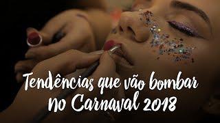 Tendências que vão bombar no Carnaval 2018