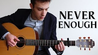Video Never Enough - The Greatest Showman (Fingerstyle Guitar Cover) MP3, 3GP, MP4, WEBM, AVI, FLV Agustus 2018