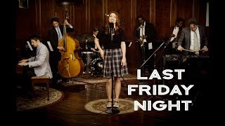 Nonton Last Friday Night   Katy Perry   40s Jazz Vibes Style Cover  Ft  Olivia Kuper Harris Film Subtitle Indonesia Streaming Movie Download