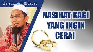 Download Video Nasihat untuk suami istri yang ingin cerai - Ustadz Adi Hidayat, Lc, MA MP3 3GP MP4