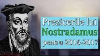 Prezicerile lui Nostradamus pt 2016-2017