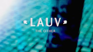 Video Lauv - The Other (Official Lyric Video) MP3, 3GP, MP4, WEBM, AVI, FLV Januari 2018