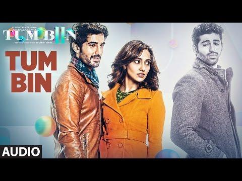 Tum Bin Full Song (Audio) Ankit Tiwari | Tum Bin 2