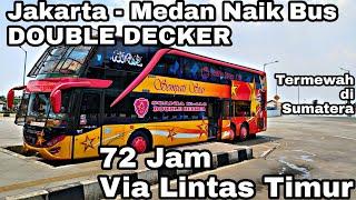 Video 3 Hari 3 Malam Naik Bus Double Deck | Trip Sempati Star Scania K410 Jakarta - Medan Via Timur Part 1 MP3, 3GP, MP4, WEBM, AVI, FLV Juni 2019