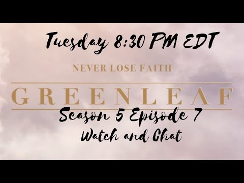 Greenleaf Season 5 Episode 7 | Watch and Chat