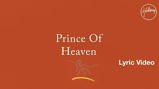 Download Lagu Prince Of Heaven Lyric Video - Hillsong Worship Mp3