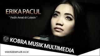 Download lagu Erika Pacul Pedih Amat Di Culasin Mp3