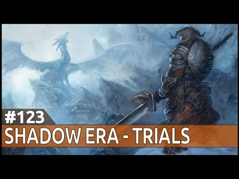 Shadow Era : Trials [123]: Sharding My Pants [ Zaladar | Victor | Gameplay | Shoutcast ]