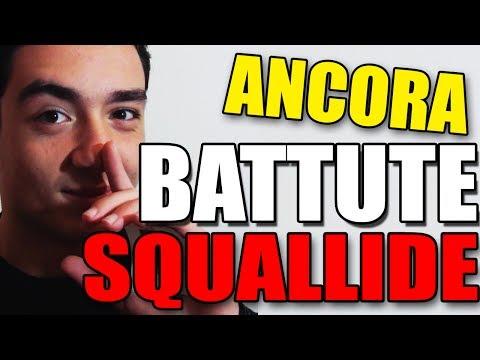 ANCORA BATTUTE SQUALLIDE CHE NON CONOSCI!