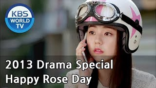Video Happy Rose Day | Happy 로즈데이 (Drama Special / 2013.08.30) MP3, 3GP, MP4, WEBM, AVI, FLV Maret 2018