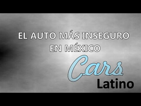 El Auto Mas Inseguro en Mexico *CarsLatino*