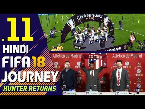 "FIFA 18 (Hindi) Journey : Hunter Returns Part 11 ""TRANSFER AGAIN"" (PS4 Gameplay)"