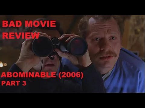Bad Movie Review: Abominable (part 3)