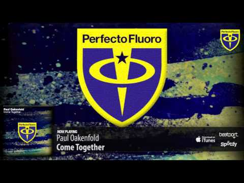 Paul Oakenfold - Come Together
