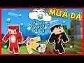 NẾU MINECRAFT CÓ MƯA ĐÁ ( Mini Game Cùng Zeros và Hiha Chobi )