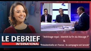 """Le Debrief: """"Arbitrage royal : bientôt la fin du blocage ?"""" & """"Présidentielle en France"""""""