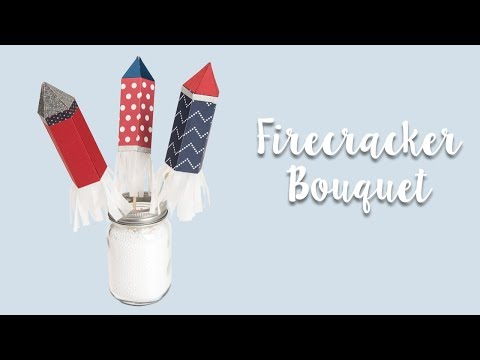 How to Make a Firecracker Bouquet!