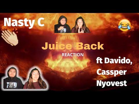 Nasty C - Juice Back (Remix) ft Davido, Cassper Nyovest     REACTION