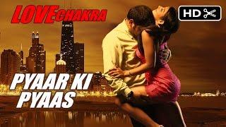 LOVE CHAKRA Video song AANKHOME PYAAR KI PYAAS HAI  HD